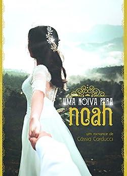 Uma noiva para Noah (Os Mehmet Livro 1) por [Carducci, Cássia]