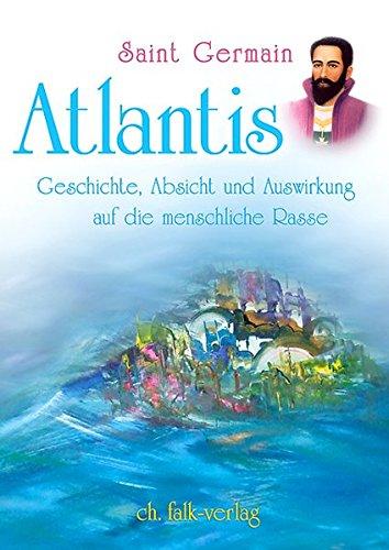 Atlantis: Geschichte, Absicht und Auswirkung auf die menschliche Rasse