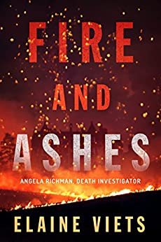 Fire and Ashes (Death Investigator Angela Richman Book 2) by [Viets, Elaine]