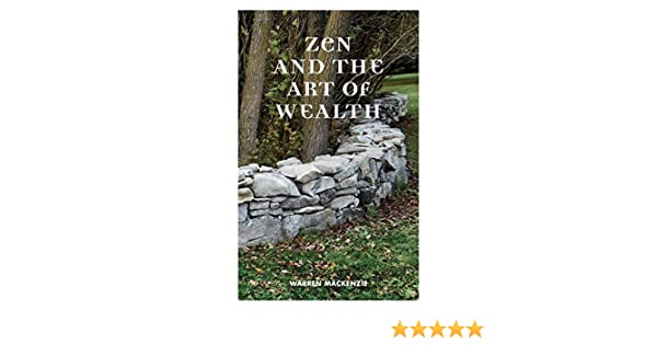 Amazon Com Zen And The Art Of Wealth Finding Your Way To