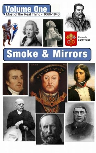 Smoke & Mirrors (Most of the Real Thing 1066-1946) (Volume 1) pdf