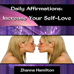 Daily Affirmations: Increase Your Self-Love