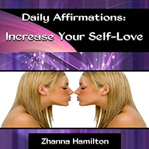 Daily Affirmations: Increase Your Self-Love Audiobook