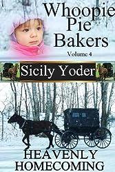 Whoopie Pie Bakers: Volume Four: Heavenly Homecoming (Amish Inspirational Short Story Serial) (Whoopie Pie Bakers series Book 4)