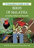 A Naturalist's Guide to the Birds of Malaysia: including Sabah and Sarawak (Naturalists' Guides)