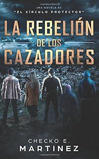 La Rebelión de los Cazadores: Una Novela de Misterio y Suspense Sobrenatural (El Círculo