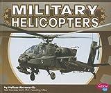Military Helicopters, Melissa Abramovitz, 1429675748