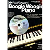 Boogie Woogie Piano - Fast Forward Series: Riffs, Licks & Tricks You Can Learn Today!