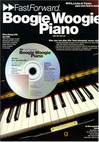 - Boogie Woogie Piano - Fast Forward Series: Riffs, Licks & Tricks You Can Learn Today! (Fast Forward (Music Sales))