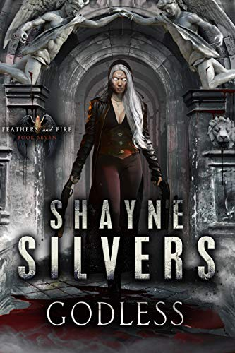 (Godless: Feathers and Fire Book 7)