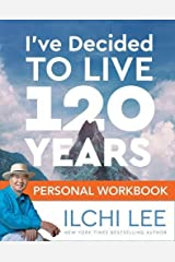 I've Decided to Live 120 Years Personal Workbook Paperback
