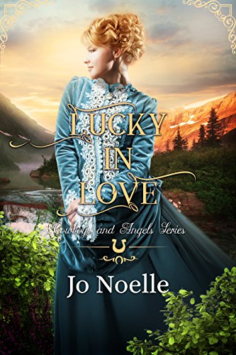 Lucky in Love (Cowboys and Angels Book 2) by [Noelle, Jo]