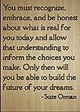 'Usted debe Reconocer, Embrace, y ser...' Quote by Suze Orman, láser grabado en placa de madera–Tamaño: 20,3x 25,4cm