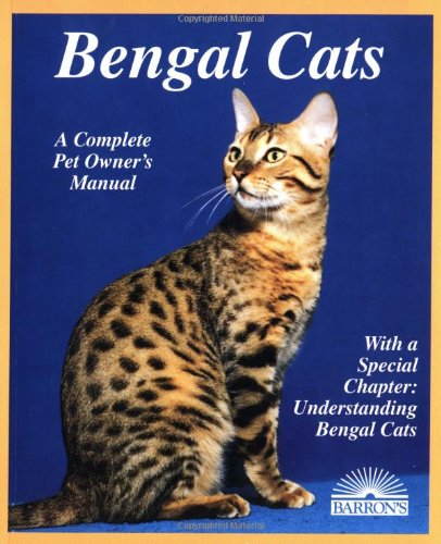 Bengal Cats: Everything about Purchase, Care, Nutrition, Breeding, Health Care, and Behavior (Barron's Complete Pet Owner's Manuals) (Best Bengal Cat Breeders)