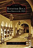 Boomtime Boca: Boca Raton in the 1920s by Susan Gillis front cover