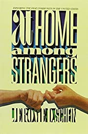 At Home Among Strangers: Exploring the Deaf…