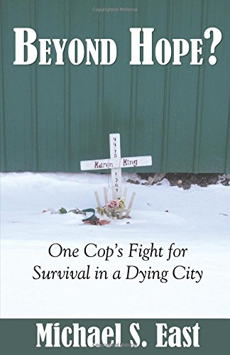 Read Online Beyond Hope: One Cop's Fight for Survival in a Dying City PDF
