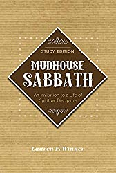 Mudhouse Sabbath: An Invitation to a Life of Spiritual Discipline - Study Edition