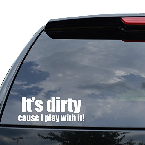 Its Dirty Cause I Play With It Jeep Decal Sticker Car Truck Motorcycle Window Ipad Laptop Wall Decor   Size  05 Inch   13 Cm Wide    Color  Matte White