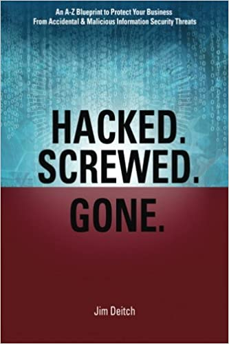 Buy hacked screwed gone an a z blueprint to protect your an a z blueprint to protect your business from accidental malicious information security threats book online at low prices in india hacked screwed malvernweather Choice Image
