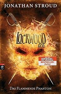 Lockwood & Co. - Das Flammende Phantom (Die Lockwood & Co.-Reihe 4) (German Edition)