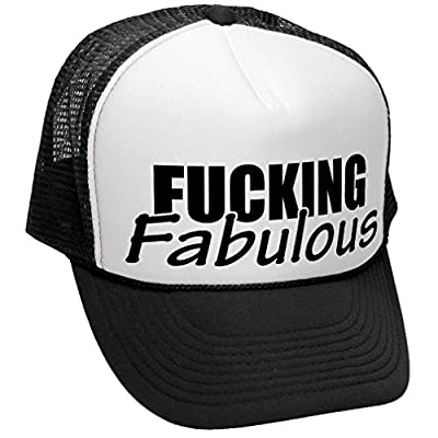 FUCKING FABULOUS - FUNNY RUDE SEXY JOKE PRANK - Unisex Adult Trucker Cap Hat