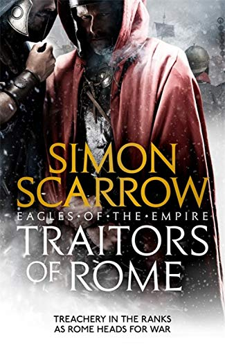 Eagles Of The Empire 18. Traitors Of Rome por Simon Scarrow