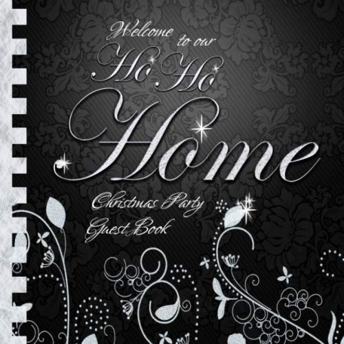 Christmas Party Guest Book: Welcome to our Ho Ho Home! I 60 Pages I Christmas Party Decorations Indoor Shiny Silver and White I For written Wishes and ... Format I Softcover I Christmas Gift for Host (Best Selling Christmas Decorations)