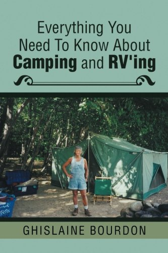 Everything You Need to Know About Camping and RV'ing ebook