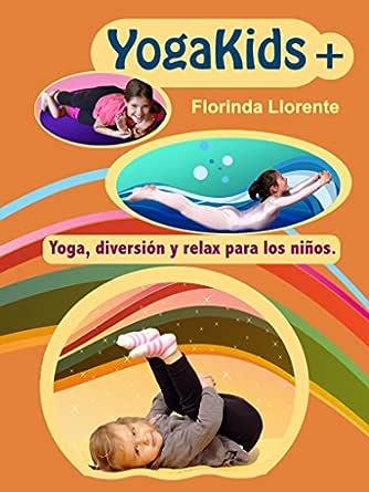 YogaKids+. Yoga, diversión y relax para los niños.