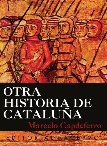 Otra Historia De Cataluña: Amazon.es: Capdeferro, Marcelo: Libros