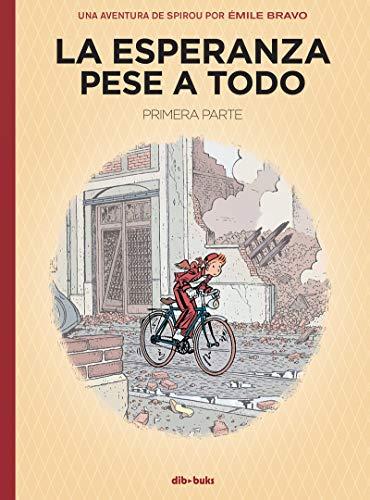 La esperanza pese a todo: Una aventura de Spirou por Émile Bravo por Émile Bravo,Díaz Buendía, Lorenzo Félix