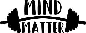 Mind Over Matter Weight Vinyl Decal Sticker | Cars Trucks Walls Vans Windows Laptops | Black | 7.5 X 2.8 Inches | KCD1830B