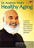 Dr. Andrew Weil's Healthy Aging by Andrew Weil