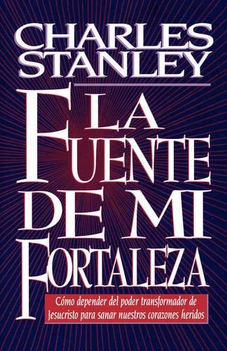 Fuente de Mi Fortaleza: Amazon.es: Charles F. Stanley, Grupo Nelson: Libros