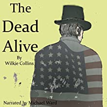 The Dead Alive: HCR104fm Edition Audiobook by Wilkie Collins Narrated by Michael Ward