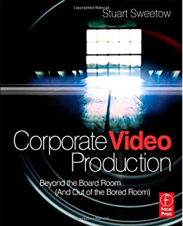 Corporate media production ray dizazzo 9780240805146 amazon corporate video production beyond the board room and out of the bored room fandeluxe Choice Image