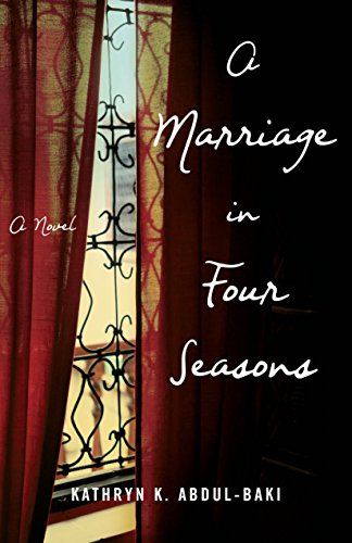 A Marriage in Four Seasons: A Novel (Four Seasons Of Marriage)