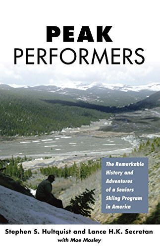 Peak Performers: The Remarkable History and Adventures of a Seniors Skiing Program in America por Stephen Hultquist,Lance H.K. Secretan,Moe Mosley