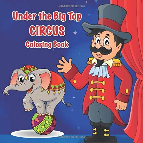 - Under The Big Top CIRCUS Coloring Book: Jameson, C. A.: 9781094784120:  Amazon.com: Books