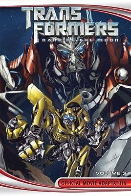 Transformers: Dark of the Moon Volume 3 (Transformers: Dark of the Moon Official Movie Adaptation)