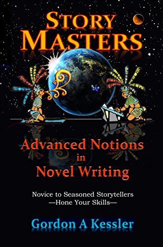 Book: StoryMasters - Advanced Notions in Novel Writing by Gordon A Kessler