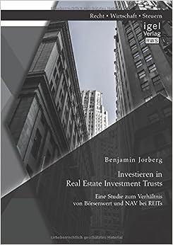 Investieren in Real Estate Investment Trusts: Eine Studie zum Verhältnis von Börsenwert und Nav bei Reits