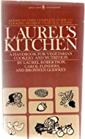 The New Laurel's Kitchen: A Handbook for Vegetarian Cookery and Nutrition