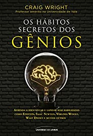 Os hábitos secretos dos gênios: Aprenda a identificar e lapidar suas habilidades como Einstein, Isaac Newton,