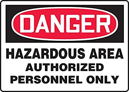 Accuform MCHG028XT Leyenda DANGER HAZARDOUS AREA AUTHORIZED ...