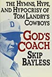img - for God's Coach: The Hymns, Hype, and Hypocrisy of Tom Landry's Cowboys 1st edition by Bayless, Skip (1990) Hardcover book / textbook / text book
