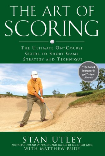 (The Art of Scoring: The Ultimate On-Course Guide to Short  Game Strategy and Technique)
