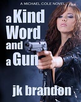 A Kind Word And Gun By Brandon JK