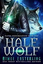 Half Wolf (Alpha Underground Book 1)